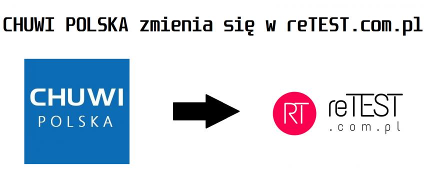 CHUWI POLSKA zmienia się w reTEST.com.pl