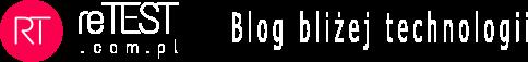 reTEST.com.pl - Blog bliżej technologii – Recenzje, testy, opinie, poradniki